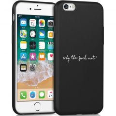 iMoshion Design hoesje iPhone 6 / 6s - Why The Fuck Not - Zwart